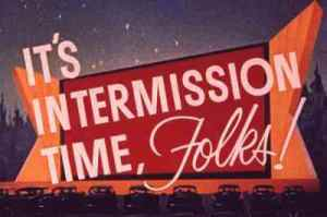 intermissions at the movies